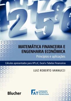 Matemática Financeira e Engenharia Econômica - Princípios e Aplicações, livro de Luiz Roberto Vannucci