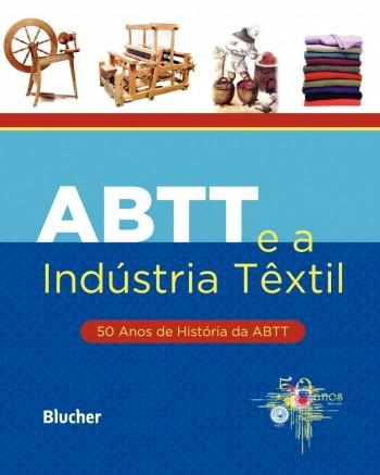 ABTT e a Industria Têxtil: 50 Anos de História da ABTT, livro de Waumy Corrêa da Silva