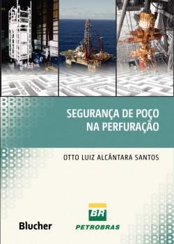 Segurança de Poço na Perfuração, livro de Otto Luiz Alcântara Santos
