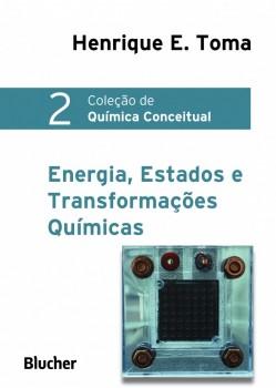 Coleção de Química Conceitual 2 - Energia, Estados e Transformações Químicas, livro de Henrique Eisi Toma