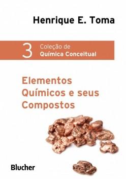 Coleção de Química Conceitual 3 - Elementos Químicos e seus Compostos, livro de Henrique Eisi Toma