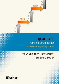 Qualidade - Conceitos e Aplicações em produtos, projetos e processos, livro de Gregório Bouer, Fernando Berssaneti