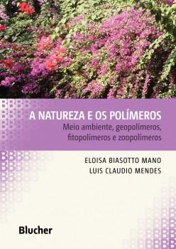 A Natureza e os Polímeros, livro de Eloisa Biasotto Mano, Luís Cláudio Mendes