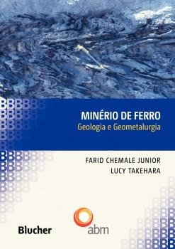 Minério de Ferro: Geologia e Geometalurgia, livro de Lucy Takehara, Farid Chemale Junior