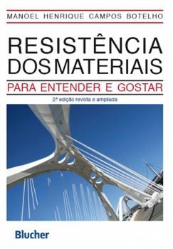 Resistência dos materiais - Para entender e gostar - 2ª edição, livro de Manoel Henrique Campos Botelho