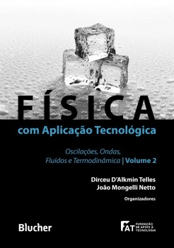 Física com aplicação tecnológica - Oscilações, Ondas, Fluidos e Termodinamica - vol. 2, livro de João Mongelli Netto, Dirceu D'Alkmin Telles