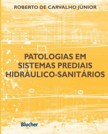 Patologias em Sistemas Prediais Hidráulico-Sanitários, livro de Roberto De Carvalho Júnior