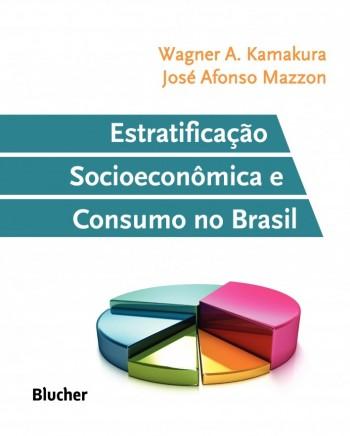 Estratificação Socioeconômica e Consumo no Brasil, livro de José Afonso Mazzon, Wagner A. Kamakura