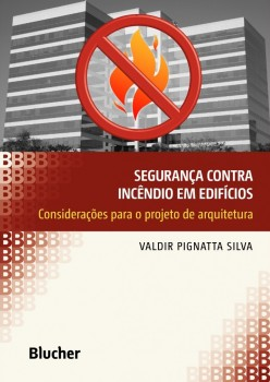 Segurança contra Incêndio em Edifícios, livro de Valdir Pignatta Silva