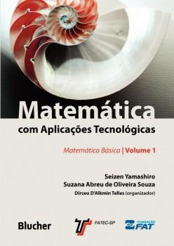Matemática com Aplicações Tecnológicas - Vol. 1, livro de Seizen Yamashiro, Suzana Abreu De Oliveira Souza, Dirceu D´Alkmin Telles
