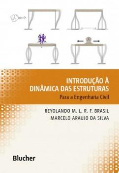 Introdução à dinâmica das estruturas - Para a Engenharia Civil, livro de Reyolando M. L. R. F. Brasil, Marcelo Araujo da Silva