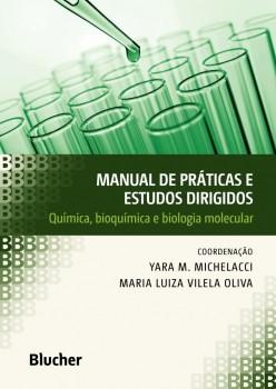 Manual de práticas e estudos dirigidos: Química, Bioquímica e Biologia Molecular, livro de Yara M. Michelacci, Maria Luiza Vilela Oliva
