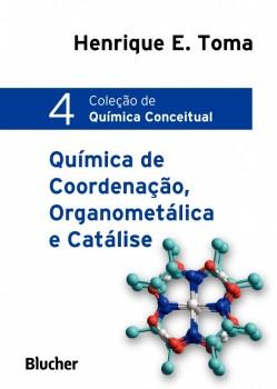 Química de Coordenação, Organometálica e Catálise, livro de Henrique Eisi Toma