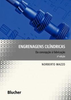 Engrenagens cilíndricas - Da concepção à fabricação - 2ª edição, livro de Norberto Mazzo