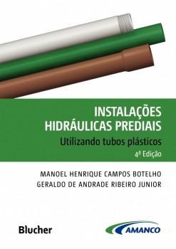 Instalações Hidráulicas Prediais Utilizando Tubos de Plástico , livro de Geraldo De Andrade Ribeiro Junior, Manoel Henrique Campos Botelho