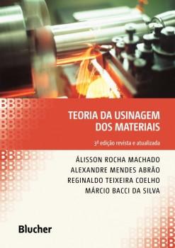 Teoria da usinagem dos materiais, livro de Alexandre Mendes Abrão, Reginaldo Teixeira Coelho, Márcio Bacci Da Silva, Álisson Rocha Machado