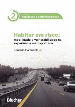 Habitar em Risco/ Coleção População e Sustentabilidade, livro de Eduardo Marandola Jr.