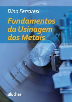 Fundamentos da usinagem dos metais, livro de Dino Ferraresi