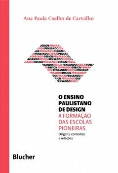 Coleção pensando o design - O Ensino Paulistano de Design, livro de Marcos Braga, Ana Paula Coelho de Carvalho