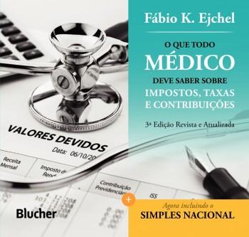 O que todo médico deve saber sobre impostos, taxas e contribuições , livro de Fábio K. Ejchel