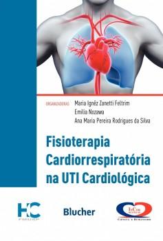 Fisioterapia Cardiorrespiratória na UTI Cardiológica, livro de Emília Nozawa, Ana Maria Pereira Rodrigues Da Silva, Maria Ignêz Zanetti Feltrim