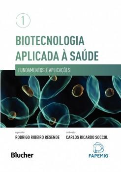 Biotecnologia Aplicada à Saúde - Vol 1: Fundamentos e Aplicações, livro de Rodrigo Ribeiro Resende