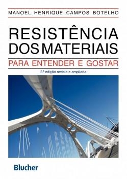 Resistência dos materiais - Para entender e gostar - 3ª edição, livro de Manoel Henrique Campos Botelho