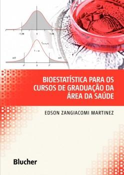 Bioestatística para os Cursos de Graduação da Área da Saúde, livro de Edson Zangiacomi Martinez