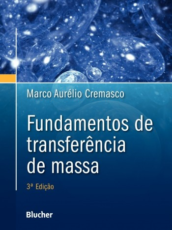 Fundamentos de Transferência de Massa, livro de Marco Aurélio Cremasco