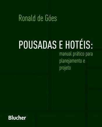 Pousadas e Hotéis: Manual Prático para Planejamento e Projeto, livro de Ronald de Góes
