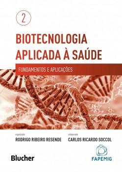 Biotecnologia Aplicado à Saúde - Vol 2: Fundamentos e Aplicações, livro de Rodrigo Ribeiro Resende