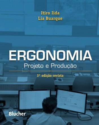 Ergonomia - Projeto e Produção - 3ª edição, livro de Lia Buarque, Itiro Iida