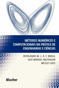 Métodos Numéricos e Computacionais na Prática de Engenharias e Ciências, livro de José Manoel Balthazar, Wesley Góis, Reyolando M.L.R.F. Brasil
