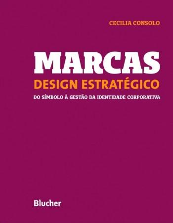 Marcas - Design Estratégico - Do Símbolo à Gestão da Identidade Corporativa, livro de Cecilia Consolo