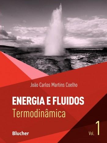 Energia e Fluidos - Vol 1: Termodinâmica, livro de João Carlos Martins Coelho