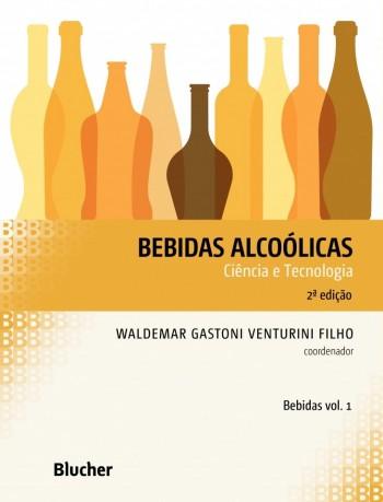 Bebidas alcoólicas - Ciência e tecnologia - vol. 1, livro de Waldemar Gastoni Venturini Filho