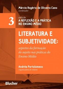 Literatura e subjetividade - Aspectos da formação do sujeito nas práticas do Ensino Médio, livro de Márcio Rogério de Oliveira Cano, Andréa Portolomeos