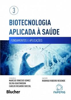 Biotecnologia Aplicado à Saúde - Vol 3: Fundamentos e Aplicações, livro de Rodrigo Ribeiro Resende