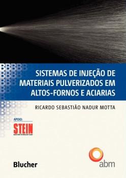 Sistemas de Injeção de Materiais Pulverizados em Altos-fornos e Aciarias, livro de Ricardo Sebastião Nadur Motta