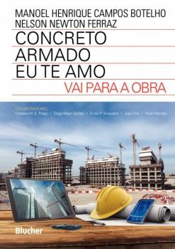 Concreto Armado - Eu te amo - Vai para a Obra, livro de Manoel Henrique Campos Botelho, Nelson Newton Ferraz
