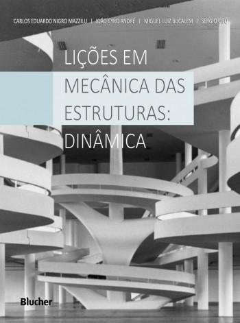Lições em Mecânica das Estrutras: Dinâmica, livro de João Cyro André, Miguel Luiz Bucalem, Sérgio Cifú, Carlos Eduardo Nigro Mazzilli