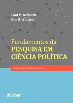 Fundamentos da Pesquisa em Ciência Política, livro de Paul M. Kellstedt, Guy D. Whitten