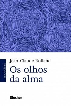 Os Olhos da Alma, livro de Jean-Claude Rolland