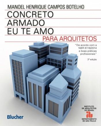 Concreto armado eu te amo para arquitetos, livro de Manoel Henrique Campos Botelho