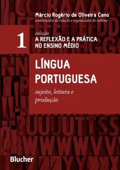 Língua Portuguesa - Sujeito, leitura e produção, livro de Márcio Rogério de Oliveira Cano