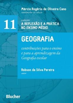 Geografia - Contribuições para o ensino e para a aprendizagem da geografia escolar, livro de Márcio Rogério de Oliveira Cano, Robson da Silva Pereira