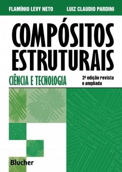 Compósitos Estruturais: Ciência e Tecnologia, livro de Flamínio Levy Neto, Luiz Claudio Pardini
