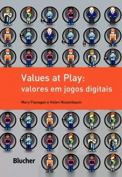 Values at Play: Valores em Jogos Digitais, livro de Mary Flanagan, Helen Nissenbaum