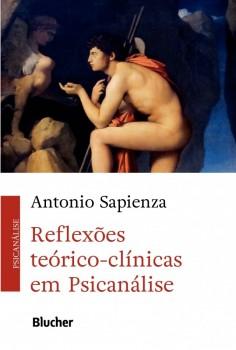 Reflexões Teórico-Clínicas em Psicanálise, livro de Antonio Sapienza