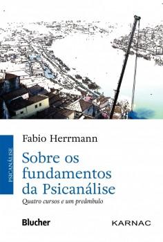 Sobre os Fundamentos da Psicanálise, livro de Fabio Herrmann